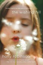 The Wishing Hill: A Novel [Paperback] Robinson, Holly - $4.54