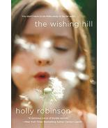 The Wishing Hill: A Novel [Paperback] Robinson, Holly - $5.16