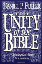The Unity of the Bible Unfolding Gods Plan for Humanity Daniel Fuller 20... - $15.79