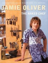 The Naked Chef [Hardcover] Oliver, Jamie - $41.64