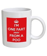 Funny Mug - I'm One Fart Away From A Poo RED - 11 OZ Coffee Mugs - $13.95
