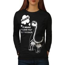 Rawr Love You Dinosaur Tee  Women Long Sleeve T-shirt - $14.99