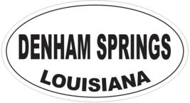 Denham Springs Louisiana Oval Bumper Sticker or Helmet Sticker D4040 - $1.39+