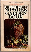 The Ruth Stout No-Work Garden Book Ruth Stout and Richard Clemence - $144.55