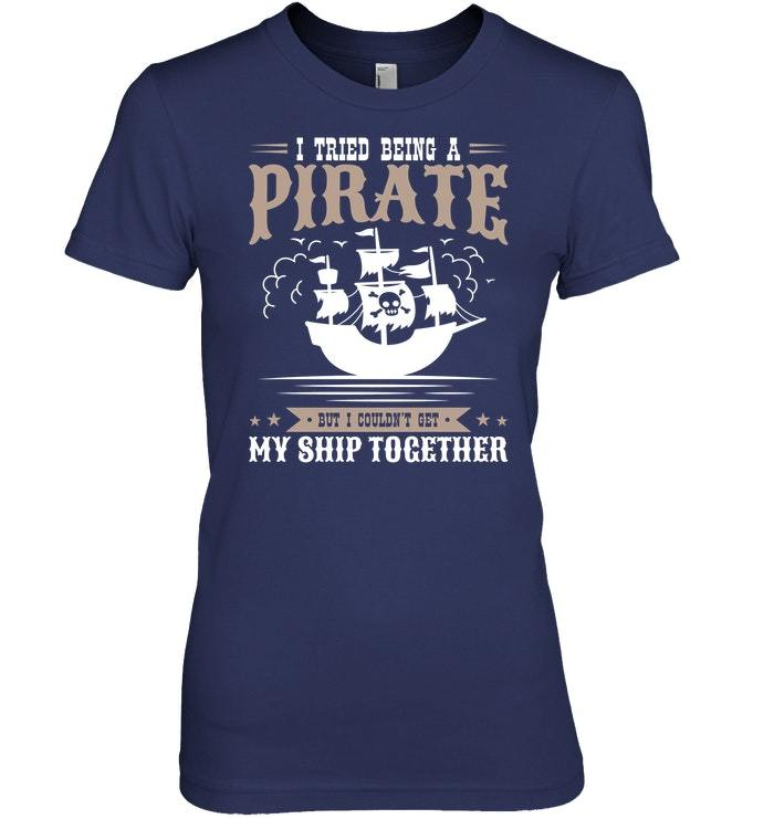 Funny Pirate Tshirt Gifts Quote Ship Together