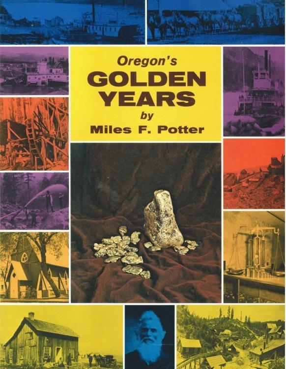 Oregon's Golden Years ~ Gold Prospecting