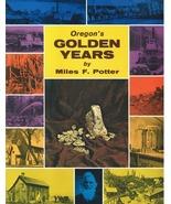 Oregon's Golden Years ~ Gold Prospecting - $14.95