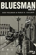 Bluesman: Book 1 (v. 1) Vollmar, Rob and Callejo, Pablo G. - $5.69