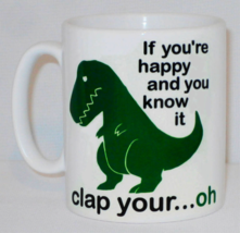 If Youre Happy & You Know It Clap Your Mug Can Personalise Funny T Rex D... - $9.78