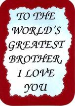 "World's Greatest Brother I Love You 3"" x 4"" Love Note Inspirational Sayings Pock - $2.69"