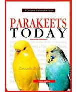 Parakeets Today :  Elaine Radford - New Hardcover  @ZB - $11.95