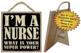 Wood Sign 94294 - Nurse - What is your super power?   - $5.95