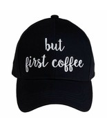"""""""BUT FIRST COFFEE"""" - CC Embroidered Adjustable Ball Cap Hat - OS Fits Most - $19.39"""