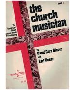 The Church Musician ~ David Carr Glover ~ Level 1 ~1972 - $9.85