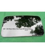 07 08 09 10 11 12 NISSAN ALTIMA SUNROOF GLASS 2 DOOR COUPE OEM FACTORY F... - $175.00