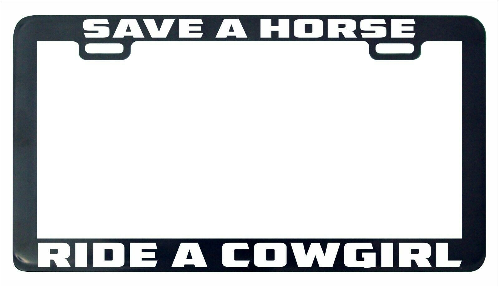 Primary image for Save a horse ride a cowgirl funny humor license plate frame