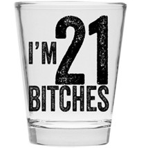 Im Bitches Shot Glass Celebrate - $7.96