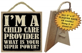 Wood Sign 94312 -  Child Care Provider  What is your super power?   - $5.95