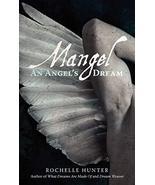 Mangel: An Angels Dream [Paperback] Hunter, Rochelle - $9.89
