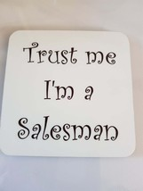 trust me im a salesman coaster, made in uk drinks, plate  etc coaster