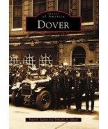 Dover (DE) (Images of America) [Paperback] Slavin, Peter F. and Slavin, ... - $14.04