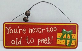 """""""You're Never Too Old To Peek"""" Christmas Sign - 8"""" x 2 1/2"""" - NWT - $12.19"""