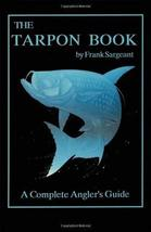 The Tarpon Book: A Complete Angler's Guide Book 3 (Inshore Series) [Pape... - $13.84
