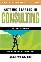 Getting Started in Consulting [Paperback] Weiss, Alan image 2