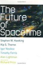 The Future of Spacetime Thorne, Kip S.; Novikov, Igor; Ferris, Timothy; ... - $7.16