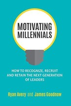 Motivating Millennials: How to Recognize, Recruit and Retain The Next Ge... - $10.14