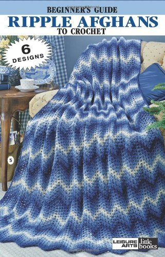 Ripple Afghans to Crochet  Leisure Arts #75001 Leisure Arts Little Books