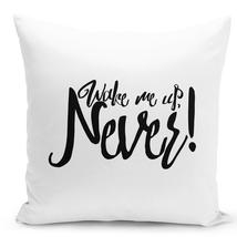 Throw Pillow Wake Me Up Never Fun Pillow For Teens White Home Decor Pillow 16x16 - $28.49