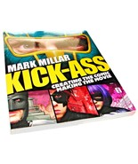 Kick-Ass : Creating the Comic, Making the Movie by Jane Goldman, Mark Mi... - $13.99