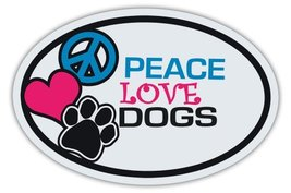 Oval Dog Magnets: PEACE, LOVE, DOGS | Cars, Trucks, Refrigerators, More! - $6.99