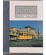 ~~~Denver's Street Railways~Volume 2~1901 to 1950~Signed & Numbered 07~N... - $75.00