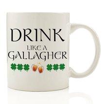 Drink Like a Gallagher Shameless Coffee Mug 11oz Printed - $13.95