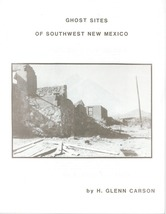 Ghost Sites of Southwest New Mexico ~ Ghost Towns - $14.95