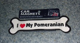 Brand New I Love My Pomeranian Bone Shaped Magnet For Dog Rescue Charity - $7.39