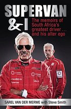 SuperVan and I: The memoirs of South Africa's greatest driver . . . and ... - $19.79