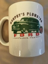 MURPHY'S PLUMBING FORD CUSTOM CAB COFFEE / TEA MUG-OFFICIAL LICENSED PRO... - $10.79