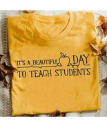 It's A Beautiful Day To Teach Students Men T-Shirt Cotton S-6XL Gold - $15.98+