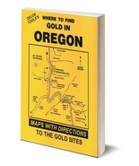 Where to Find Gold in Oregon ~ Gold Prospecting - $22.95