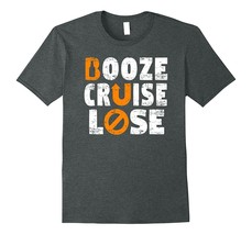 Booze Cruise Lose - Drunk Driving Awareness T Shirt Men - $17.95+