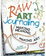 Raw Art Journaling SIGNED by Quinn McDonald 2011 Trade Paperback Making Art - $14.00