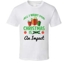 All I Want For Christmas Is Impact Car Lover Enthusiast T Shirt - $20.99+