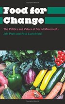 Food for Change: The Politics and Values of Social Movements (Anthropology, Cult image 2