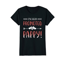Funny Shirts - I've Been Promoted To Pappy T-Shirt Wowen - $19.95+