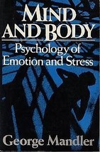 Mind and Body: Psychology of Emotion and Stress Mandler, George image 2