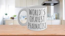 Worlds Okayest Pharmacist Mug Funny Birthday Gift Druggist Pharmacologis... - $14.65+
