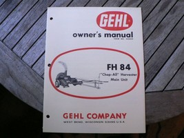 Gehl FH84 Chop All Harvester Owners Operators Manual Book Start Up Guide  - $50.00